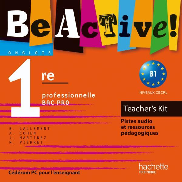 BE ACTIVE  -  ANGLAIS  -  TEACHER'S KIT  -  1ERE PROFESSIONNELLE BAC PRO  -  CD-ROM DU PROFESSEUR COHEN/MARTINEZ HACHETTE EDUC