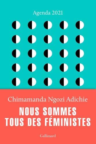 AGENDA CHIMAMANDA  -  NOUS SOMMES TOUS DES FEMINISTES (EDITION 2021) ADICHIE C N. NC
