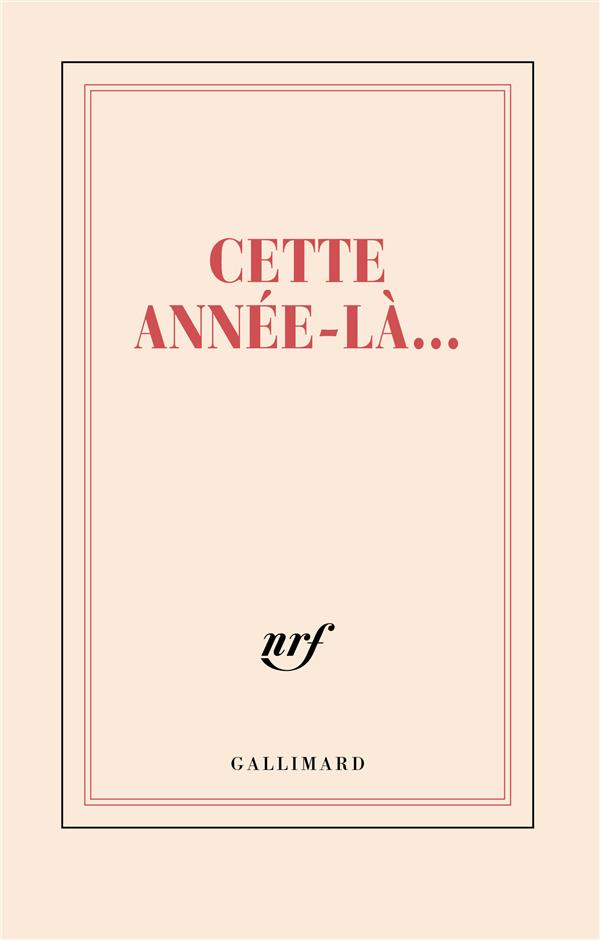 CETTE ANNEE LA GALLIMARD PAPETERIE NC