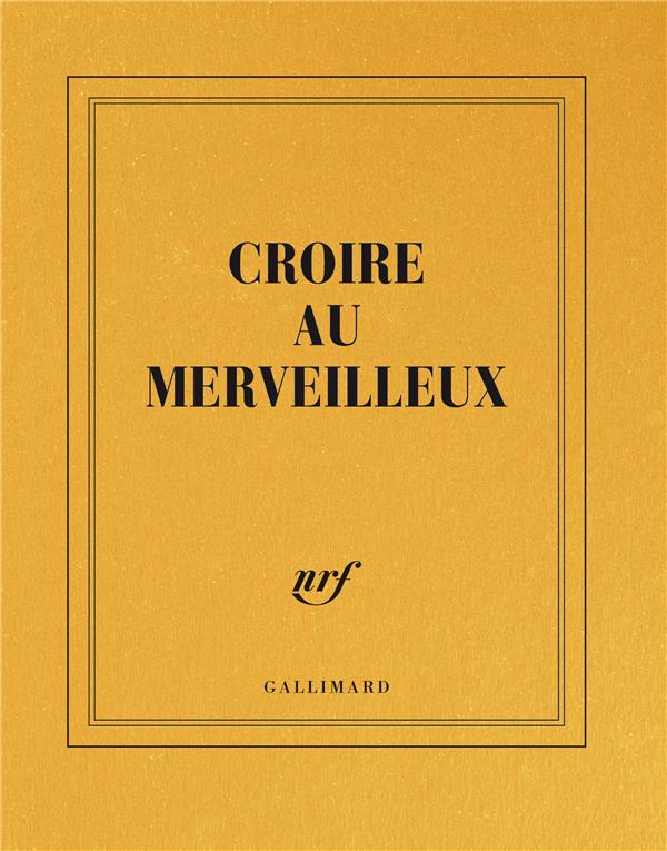 CROIRE AU MERVEILLEUX