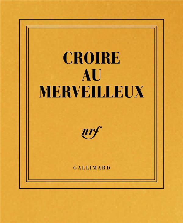 CARNET POCHE CROIRE AU MERVEILLEUX
