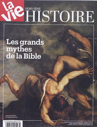 LES GRANDS MYTHES DE LA BIBLE HS LA VIE