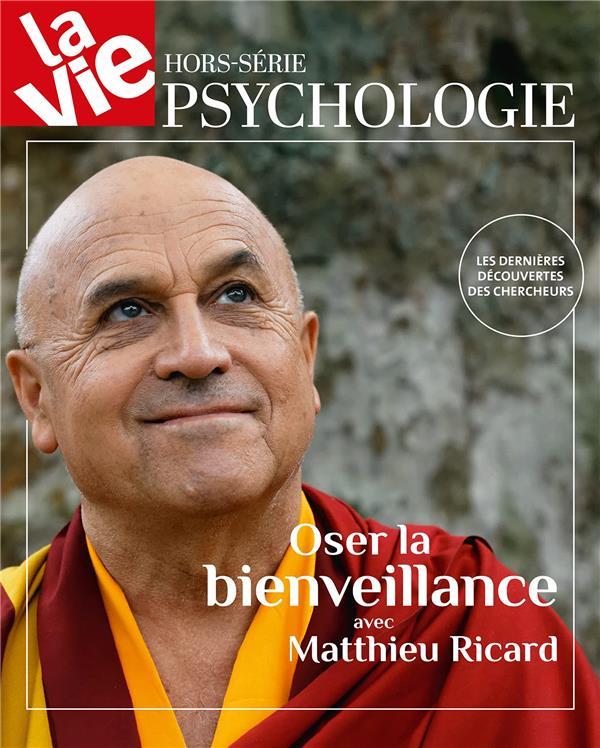LA VIE HORS-SERIE  -  OSER LA BIENVEILLANCE AVEC MATHIEU RICARD