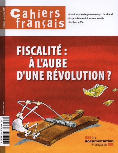 FISCALITE : A L'AUBE D'UNE REVOLUTION ? CF N 373 MARS AVRIL 2013