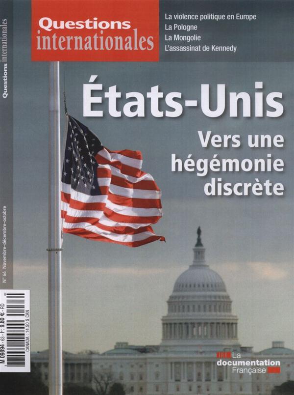 REVUE QUESTIONS INTERNATIONALES N.64  -  ETAT-UNIS : VERS UNE HEGEMONIE DISCRETE