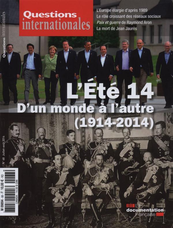 REVUE QUESTIONS INTERNATIONALES N.68  -  L'ETE 2014 : D'UN MONDE A L'AUTRE (1914-2014)