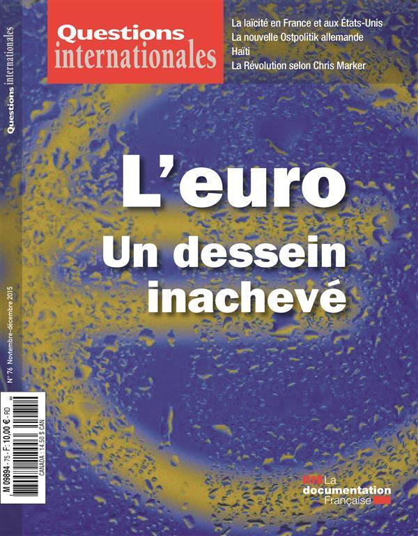 REVUE QUESTIONS INTERNATIONALES N.76  -  L'EURO, UN DESSEIN INACHEVE