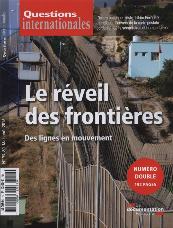 REVUE QUESTIONS INTERNATIONALES N.79  -  LE REVEIL DES  FRONTIERES  -  DES LIGNES EN MOUVEMENT