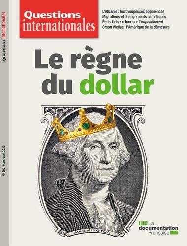 REVUE QUESTIONS INTERNATIONALES N.102  -  LE REGNE DU DOLLAR