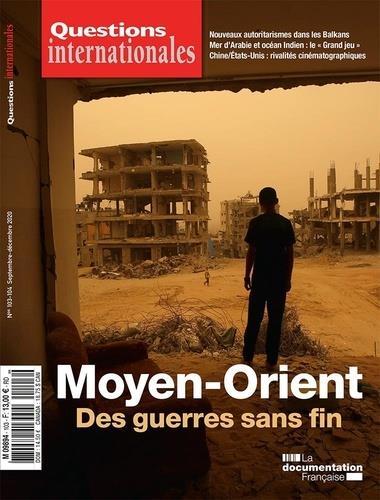 REVUE QUESTIONS INTERNATIONALES N.103-104  -  MOYEN-ORIENT : DES GUERRES SANS FIN