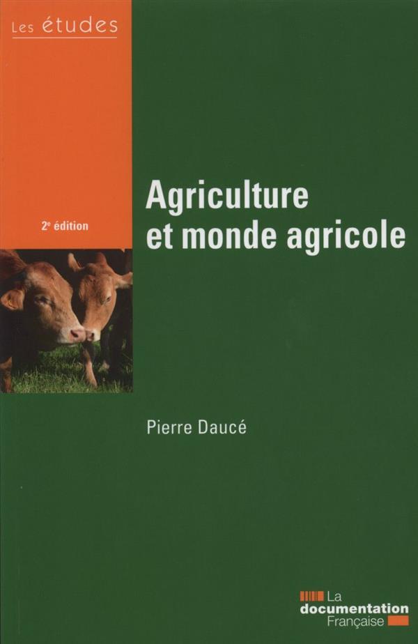 AGRICULTURE ET MONDE AGRICOLE (2E EDITION)