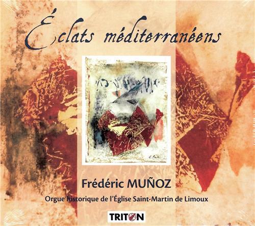 ECLATS MEDITERRANEENS     ORGUE HISTORIQUE DE L'EGLISE SAINT MARTIN DE LIMOUX