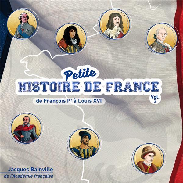 PETITE HISTOIRE DE FRANCE T.2  -  DE FRANCOIS IER A LOUIS XVI