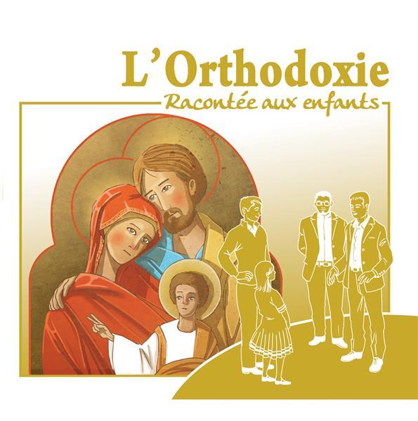 L'ORTHODOXIE RACONTEE AUX ENFANTS