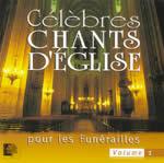 CELEBRES CHANTS D'EGLISE POUR LES FUNERAILLES VOL 1