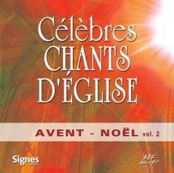 CELEBRES CHANTS D'EGLISE AVENT-NOEL VOL. 2