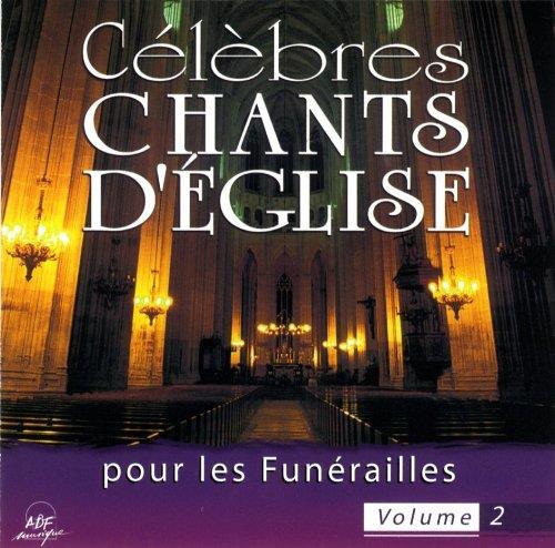 CELEBRES CHANTS D'EGLISE POUR LES FUNERAILLES VOL. 2