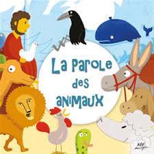 LA PAROLE DES ANIMAUX