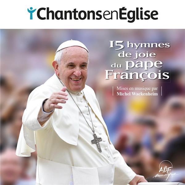 CHANTONS EN EGLISE - 15 HYMNES DE JOIE DU PAPE FRANCOIS- ADF BAYARD MUSIQUE