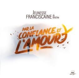 PAR LA CONFIANCE ET L'AMOUR