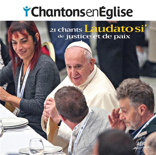 CHANTONS EN EGLISE  -  LAUDATO SI  -  21 CHANTS DE JUSTICE ET DE PAIX