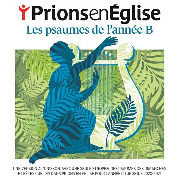 PRIONS EN EGLISE - LES PSAUMES DE L'ANNEE B - AUDIO