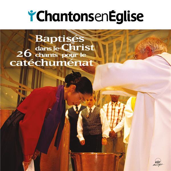 CHANTONS EN EGLISE  -  BAPTISES DANS LE CHRIST  -  26 CHANTS POUR LE CATECHUMENAT