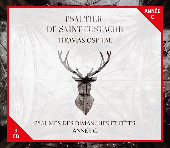 PSAUTIER DE SAINT-EUSTACHE : PSAUMES DES DIMANCHES ET FETES, ANNEE C