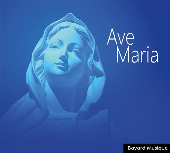AVE MARIA - ED. ADF BAYARD MUSIQUE