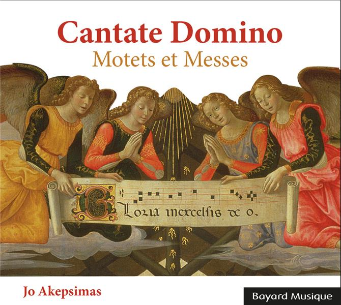 CANTATE DOMINO MESSES ET MOTETS - ADF BAYARD MUSIQUE