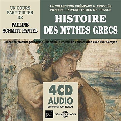HISTOIRE DES MYTHES GRECS PAULINE SCHMITT PANT Frémeaux et associés