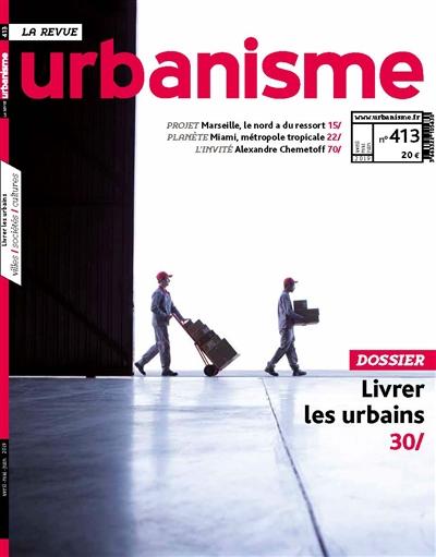 URBANISME N 413 LIVRER LES URBAINS- ETE 2019