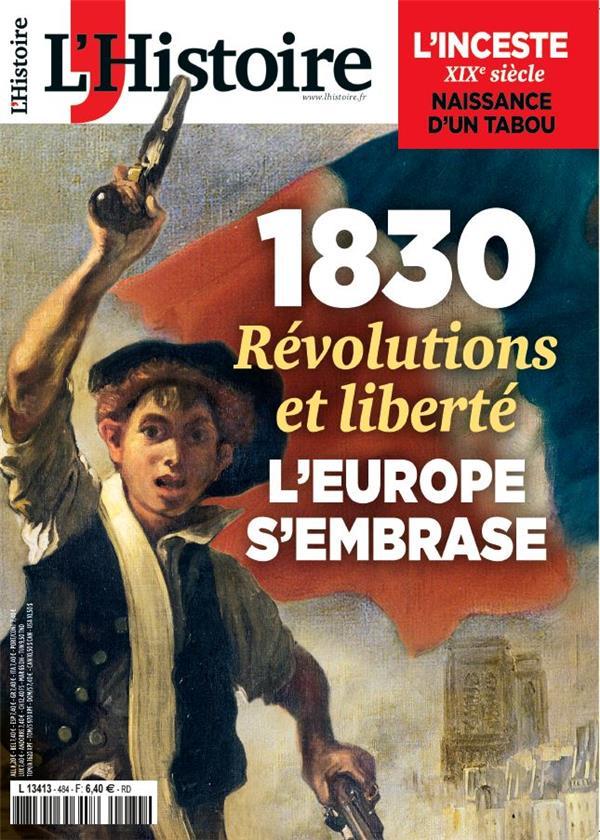 L'HISTOIRE N.484  -  1830 : REVOLUTIONS ET LIBERTE COLLECTIF NC