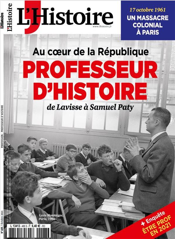 L'HISTOIRE N.488  -  PROFESSEUR D'HISTOIRE (OCTOBRE 2021) COLLECTIF NC