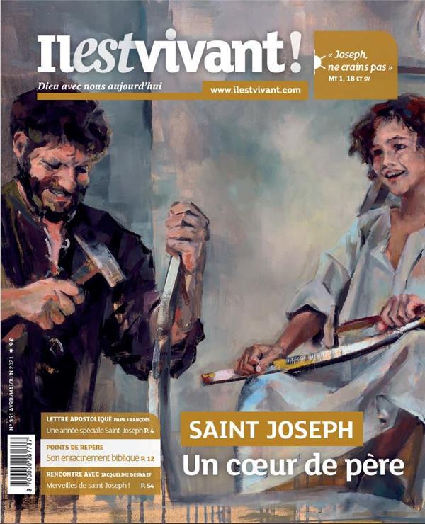 IL EST VIVANT N.351  -  UNE ANNEE AVEC SAINT JOSEPH  -  AVRIL - MAI - JUIN 2021