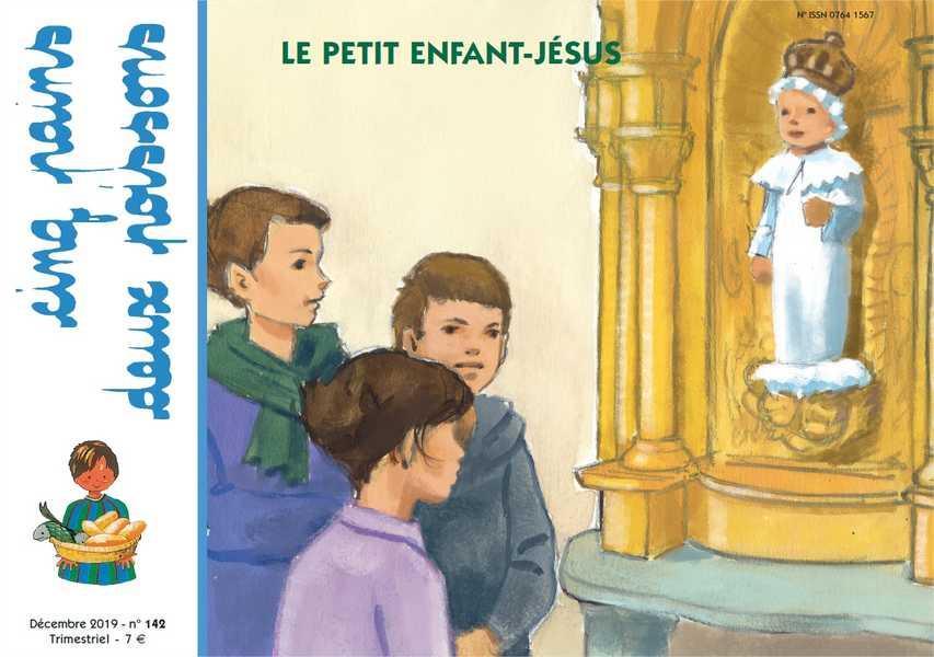 CINQ PAINS DEUX POISSONS N.142  -  LE PETIT ENFANT-JESUS  -  DECEMBRE 2019