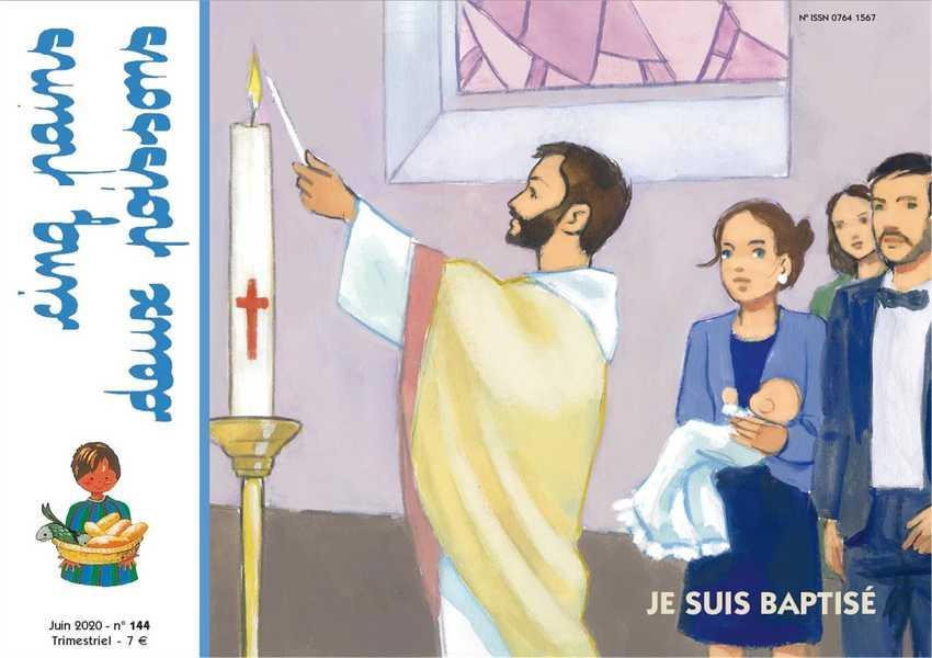 CINQ PAINS DEUX POISSONS N.144  -  JE SUIS BAPTISE