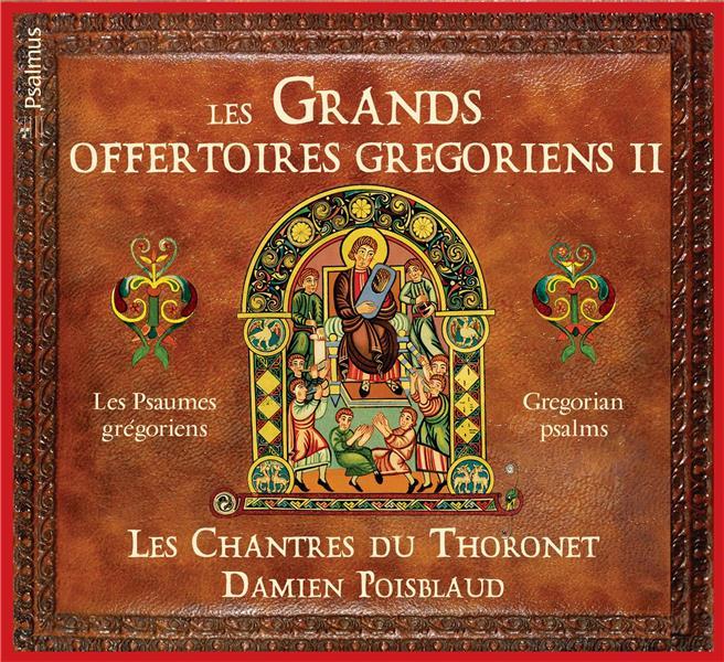 LES GRANDS OFFERTOIRES GREGORIENS II : LES PSAUMES GREGORIENS
