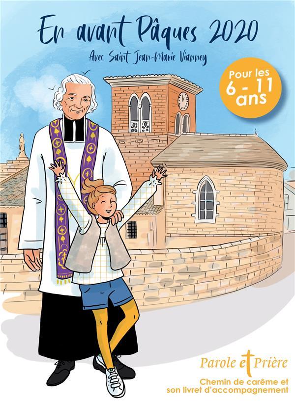 PAROLE ET PRIERE  -  EN AVANT PAQUES  -  AVEC SAINT JEAN-MARIE VIANNEY (EDITION 2020)