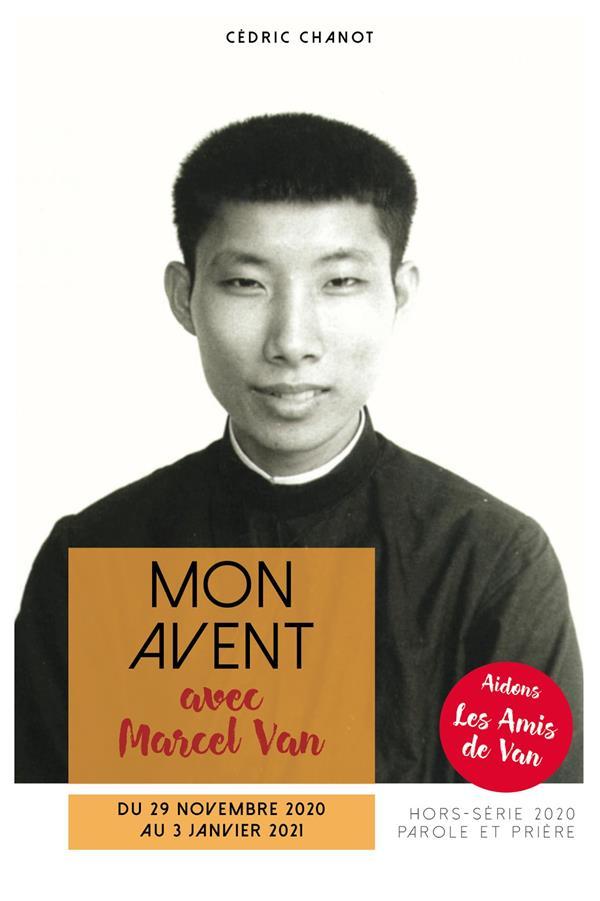 PAROLE ET PRIERE HORS-SERIE  -  MON AVENT   -  AVEC MARCEL VAN, L'APOTRE DE L'AMOUR (EDITION 2020)