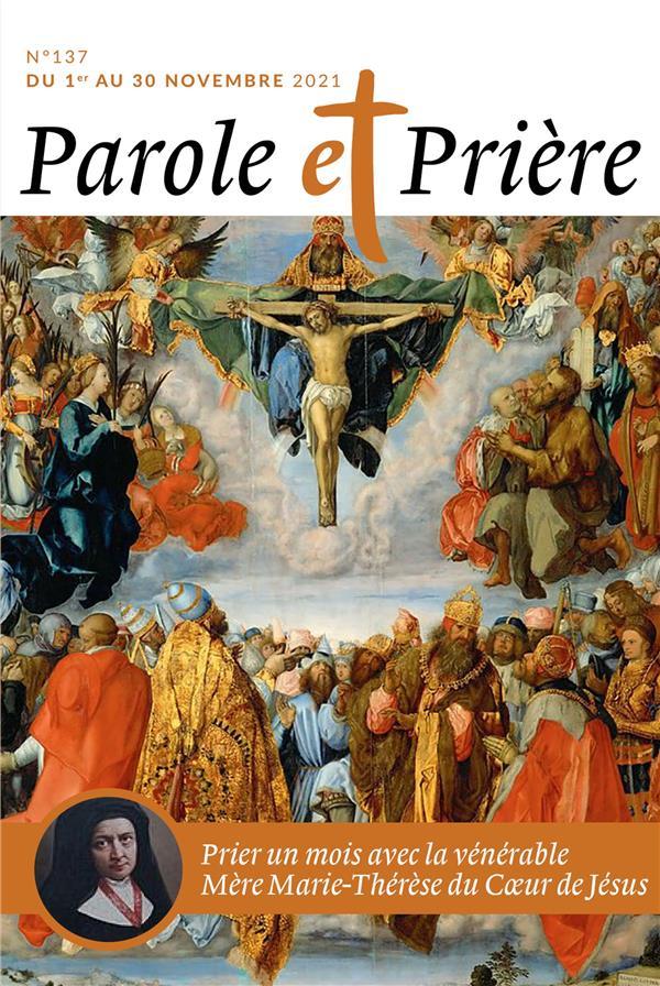 PAROLE ET PRIERE N.137  -  PRIER UN MOIS AVEC LA VENERABLE MERE MARIE-THERESE DU COEUR DE JESUS