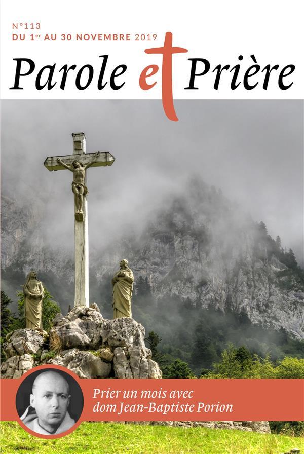 PAROLE ET PRIERE N  113 NOVEMBRE 2019 - DOM JEAN-BAPTISTE PORION