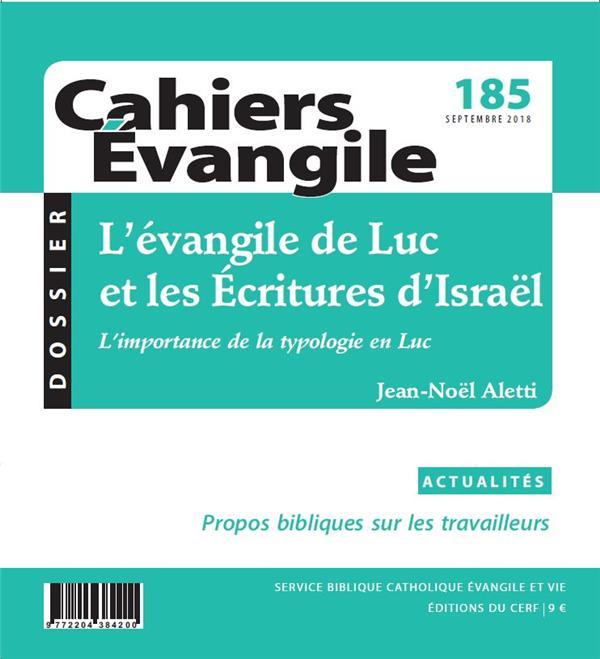 CAHIERS EVANGILE - NUMERO 185 L'EVANGILE DE LUC ET LES ECRITURES D'ISRAEL