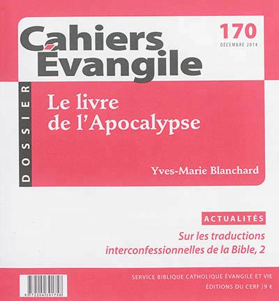 CAHIERS EVANGILE NUMERO 170 LE LIVRE DE L'APOCALYPSE