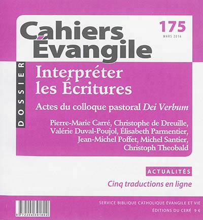 CAHIERS EVANGILE - NUMERO 175 INTERPRETER LES ECRITURES