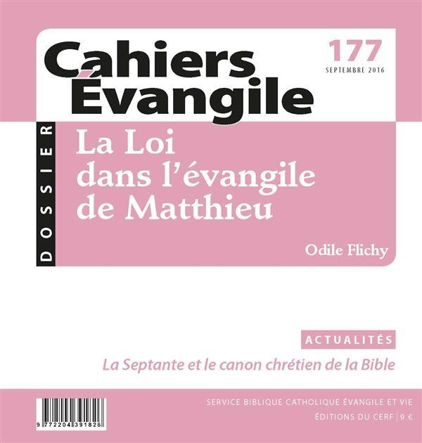 CAHIERS EVANGILE - NUMERO 177 LA LOI DANS L'EVANGILE DE MATTHIEU
