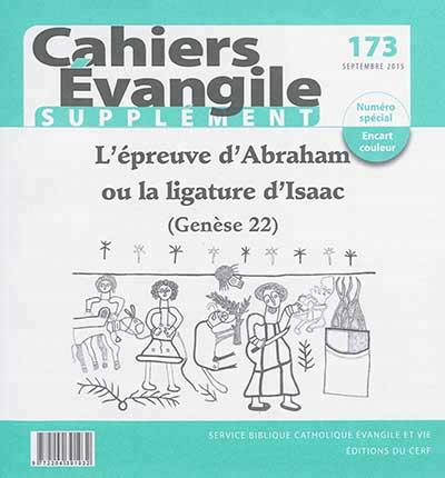 CAHIERS EVANGILE SUPPLEMENT - NUMERO 173 L'EPREUVE D'ABRAHAM OU LA LIGATURE D'ISAAC (GENESE 22)