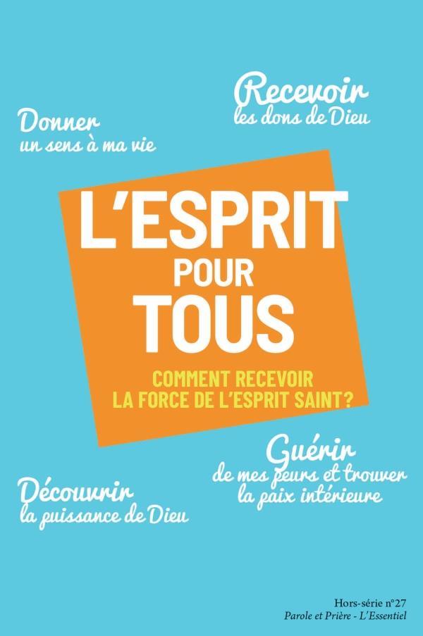L'ESPRIT POUR TOUS  -  COMMENT RECEVOIR LA FORCE DE L'ESPRIT-SAINT