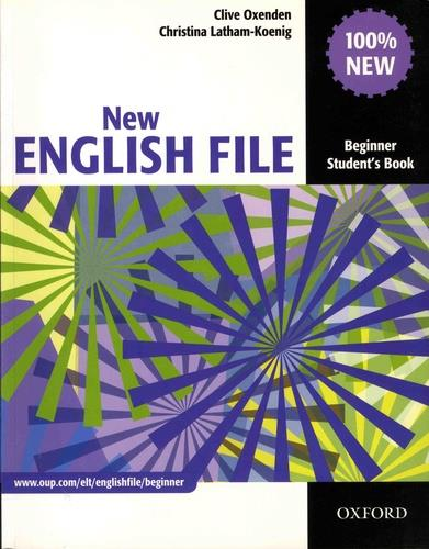 NEW ENGLISH FILE: BEGINNER: STUDENT'S BOOK: SIX-LEVEL GENERAL ENGLISH COURSE FOR ADULTS