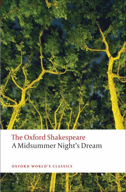 A MIDSUMMER NIGHT'S DREAM - THE OXFORD SHAKESPEARE SHAKESPEARE, WILLIAM OXFORD UP ACAD